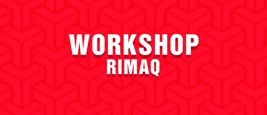 Workshop Rimaq